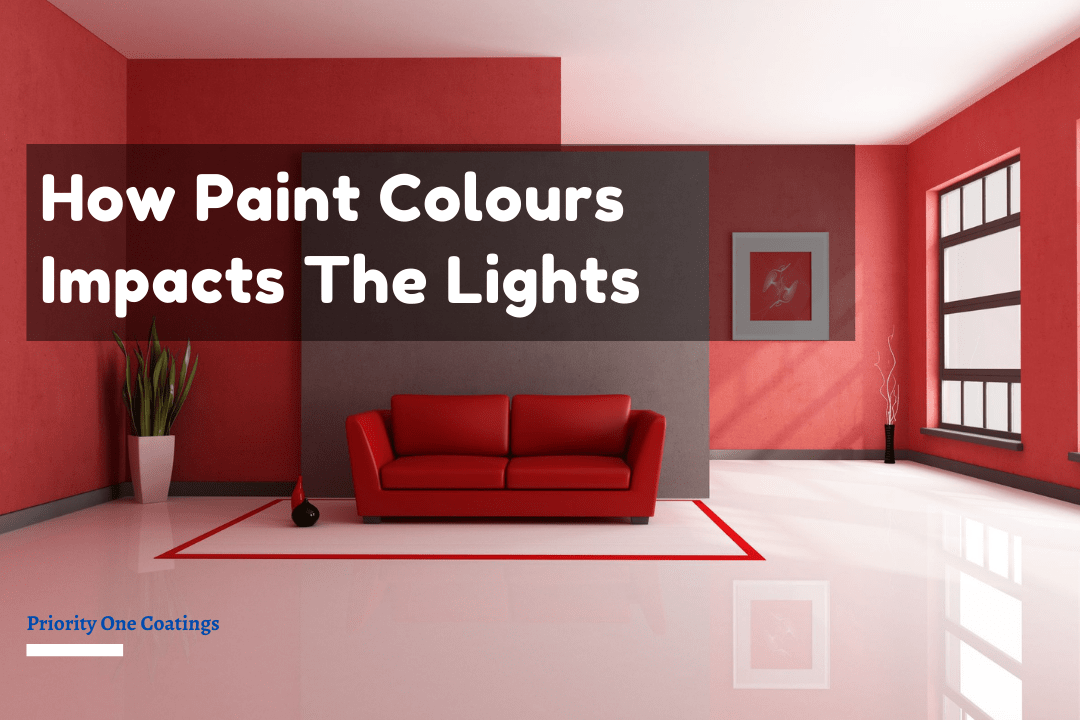 How Paint Colours Impacts The Lights - Priority One Coatings
